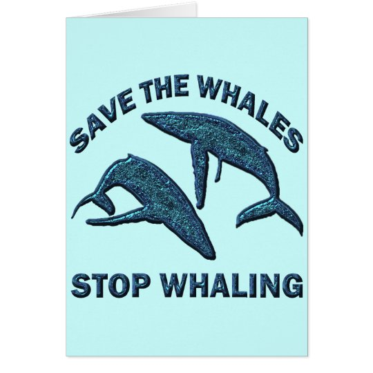 SAVE THE WHALES STOP WHALING CARD