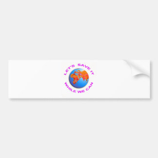 Save the World Car Bumper Sticker