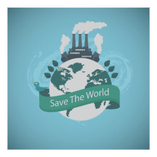 Save The Green World Posters | Zazzle