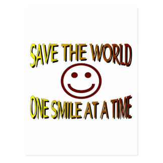 """Save the World - One Smile at a Time"" Postcard"