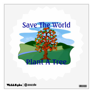 Save The World Plant A Tree Room Sticker