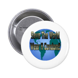 Save The World Wear A Condom Pinback Buttons