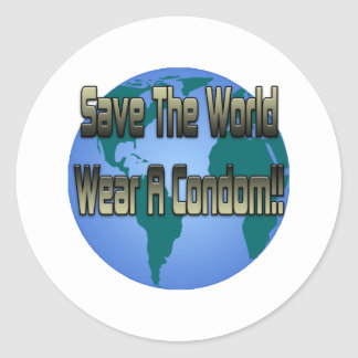 Save The World Wear A Condom Round Stickers