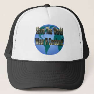 Save The World Wear A Condom Trucker Hat