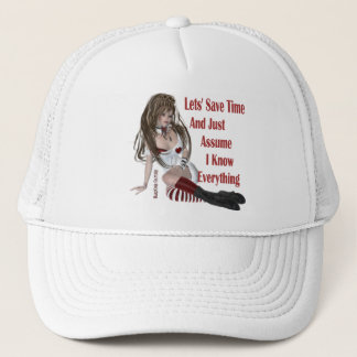 Save Time Assume I know Everything Trucker Hat