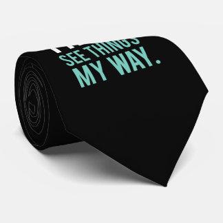 Save Time, See Things My Way Tie