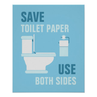 Save Toilet Paper Use Both Sides Poster