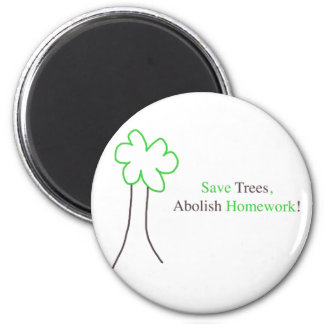 Save Trees, Abolish Homework Magnet