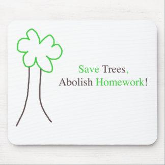 Save Trees, Abolish Homework Mouspad Mouse Pad