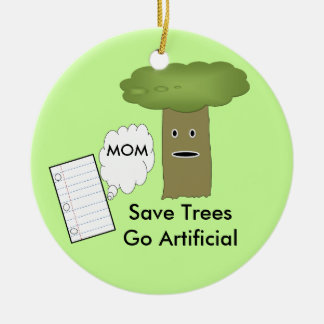 Save Trees Go Artificial Christmas Tree Ornament