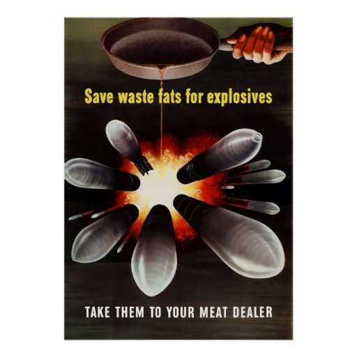 Save Waste Fats For Explosives Poster
