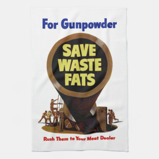 Save Waste Fats ~ For Gunpowder Towel