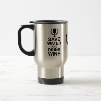 Save Water and Drink Wine 15-oz Stainless Steel Travel Mug