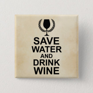 Save Water and Drink Wine Button