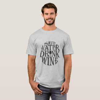 Save water and drink wine quote design T-Shirt