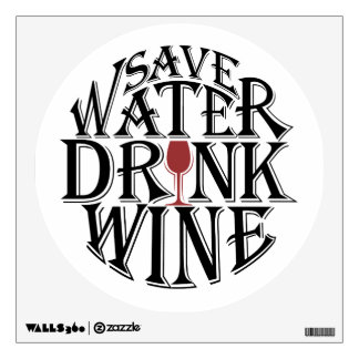 Save water and drink wine quote design wall decal