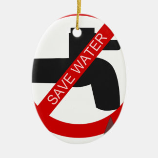 Save Water Ceramic Ornament