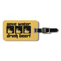 Save Water Drink Beer! Bag Tag