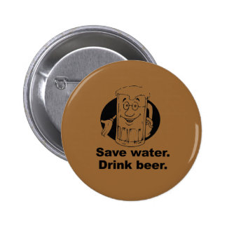SAVE WATER. DRINK BEER. BUTTONS