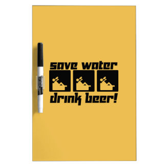 Save Water Drink Beer! Dry Erase Whiteboards