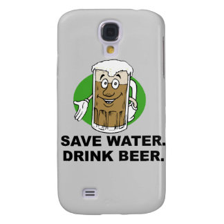 SAVE WATER. DRINK BEER. GALAXY S4 CASES