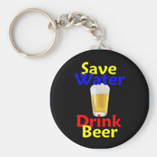 Save Water Drink Beer Keychain