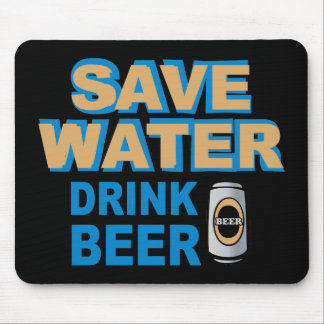 Save Water Drink Beer Mouse Pad
