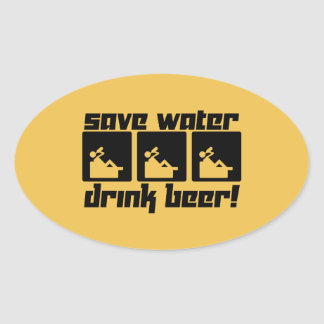 Save Water Drink Beer! Oval Sticker