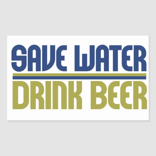 Save Water Drink Beer Rectangular Sticker