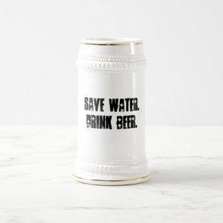 Save water. Drink beer. - Stein