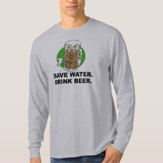 SAVE WATER. DRINK BEER. T-shirt