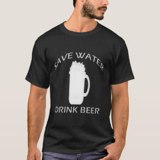 Save water drink beer T-Shirt