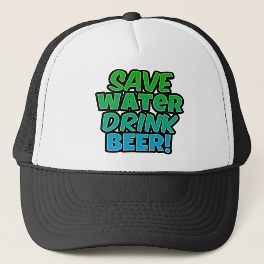 7ed55a392f2 Save Water Drink Beer Trucker Hat