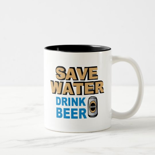 Save Water Drink Beer Two-Tone Coffee Mug