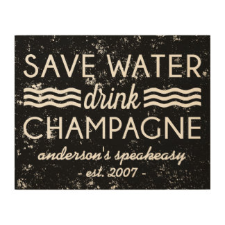 Save Water, Drink Champagne Personalized Sign Wood Wall Decor