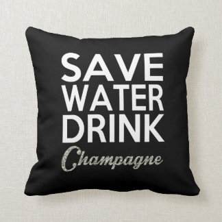 Save Water Drink Champagne Pillow