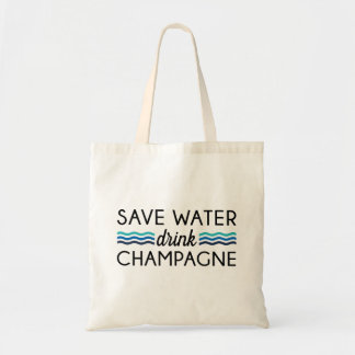 Save Water, Drink Champagne Tote Bag