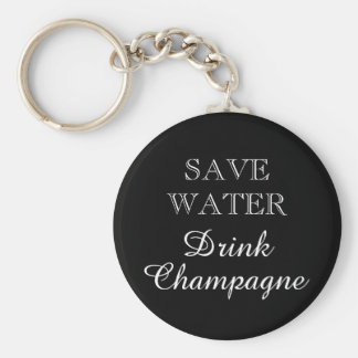SAVE WATER DRINK CHAMPAGNE wine drinker keychain