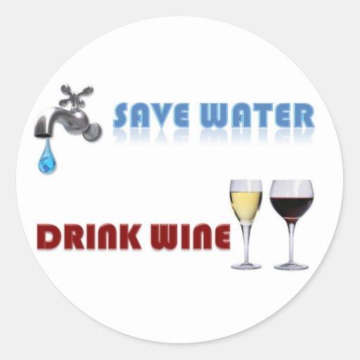 Save Water, Drink Wine Classic Round Sticker