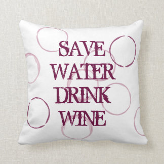 SAVE WATER DRINK WINE funny quote throw pillow