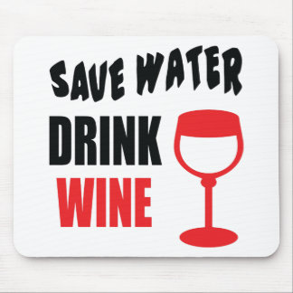 Save Water Drink Wine Mousepads