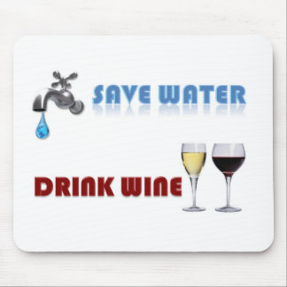 Save Water Drink Wine Mouse Pad