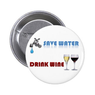 Save Water, Drink Wine Pinback Button