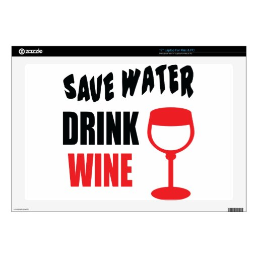"""Save Water Drink Wine Decals For 17"""" Laptops"""