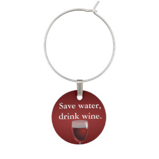 Save water, drink wine. wine charms