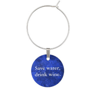Save water, drink wine. wine glass charm