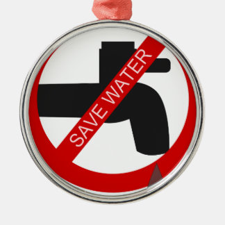 Save Water Metal Ornament