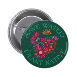 Save Water - Plant Native 2 Inch Round Button