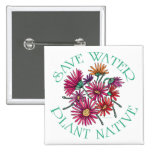 Save Water - Plant Native 2 Inch Square Button