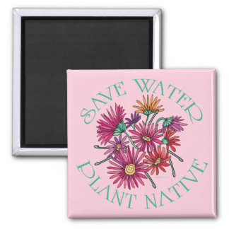 Save Water - Plant Native 2 Inch Square Magnet
